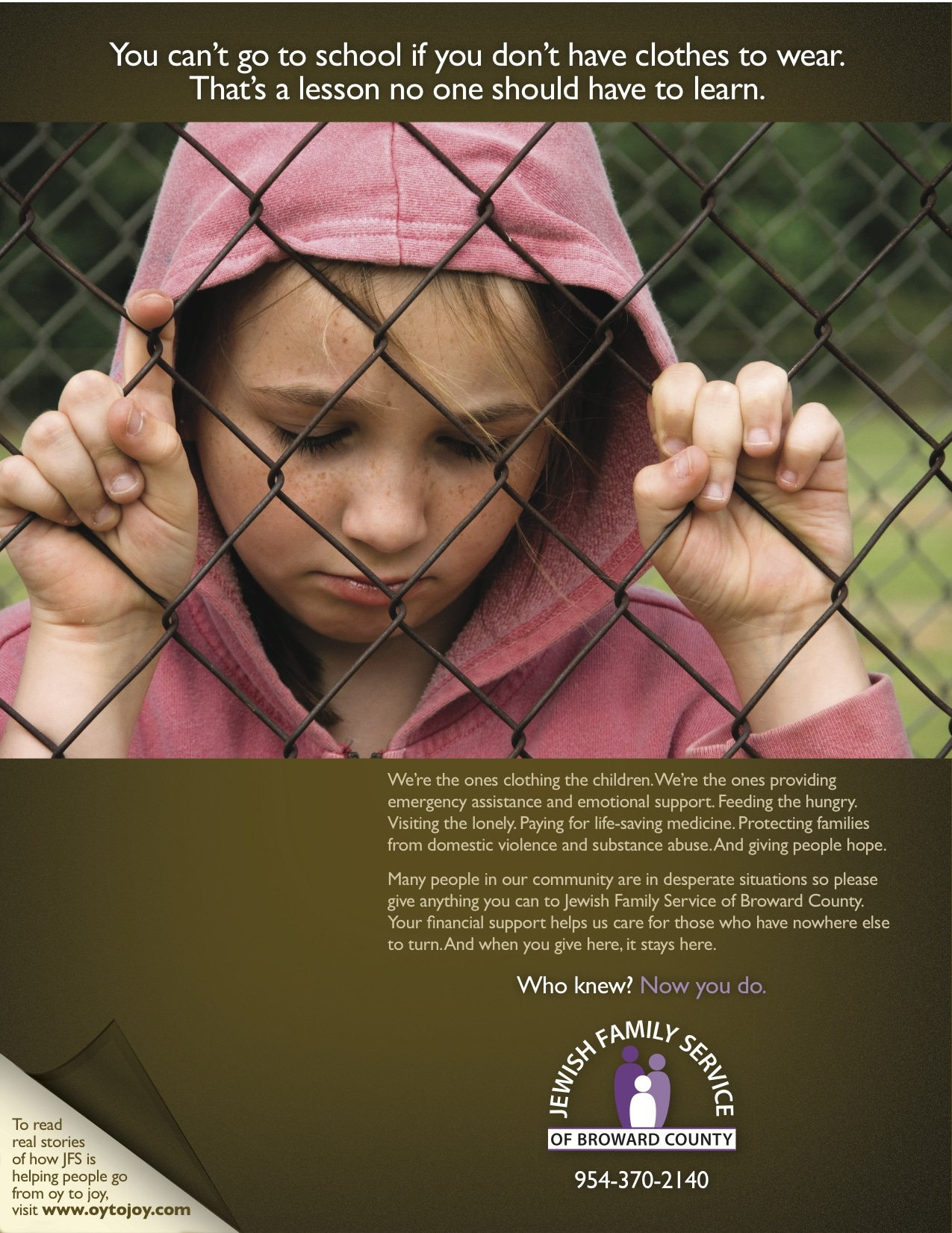 Boosting fund raising support required creating a series of branding ads that demonstrated what this non-profit organization accomplishes in the local ... - JFS-Fence
